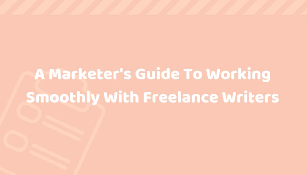 how to work with freelance writers - inkandcopy.com